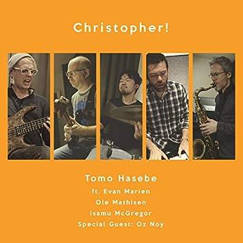 Christopher! (feat. Evan Marien, Ole Mathisen, Isamu McGregor & Oz Noy)
