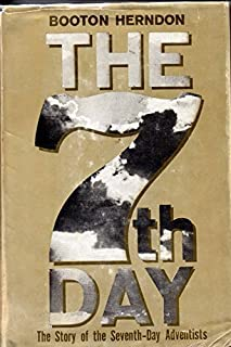 The 7th Day: The Story of the Seventh-Day Adventists
