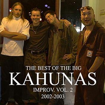 The Best of The Big Kahuna's Improv, Vol. 2