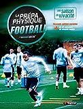 La prépa physique football - Une saison de vivacité 2ème Edition