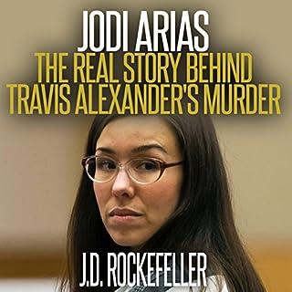 Jodi Arias: The Real Story Behind Travis Alexander's Murder audiobook cover art