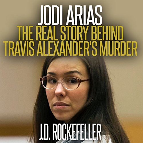 Jodi Arias: The Real Story Behind Travis Alexander's Murder Titelbild
