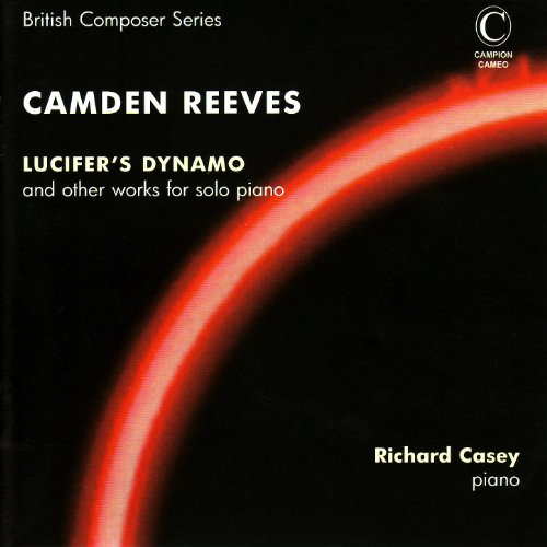 Reeves: Lucifer's Dynamo & Other Works for Solo Piano