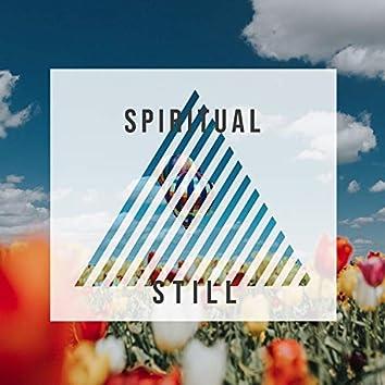 # Spiritual Still