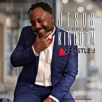 Jesus Is the King of the Kingdom