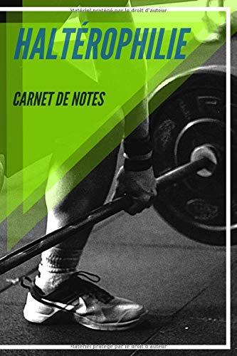 Carnet de Notes Haltérophilie: Journal, cahier, carnet haltérophilie | Haltérophile Sport Sportif Athlète Joueur Fan Homme Femme Ado Collègue Coéquipier | 100 pages