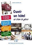 Ouvrir un hôtel... Et bien le gérer
