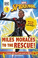 Marvel Spider-Man Miles Morales to the Rescue!: Meet the amazing web-slinger! (DK Readers Level 1)
