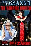 Seduced by Granny the Vampire Hunter 1 (GILFzarro)
