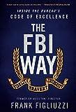 The FBI Way: Inside the Bureau's Code of Excellence