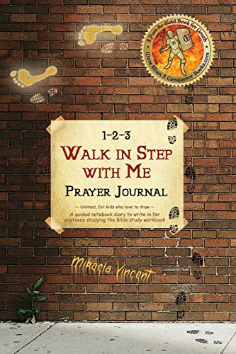 1-2-3 Walk in Step with Me Prayer Journal (Unlined, for kids who love to draw): A guided notebook diary to write in for preteens studying the Bible study workbook by Mikaela Vincent