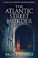 The Atlantic Street Murder: Large Print Edition