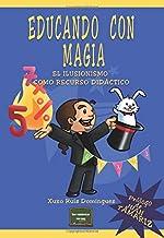 Educando con magia. El Ilusionismo Como (Herramientas)