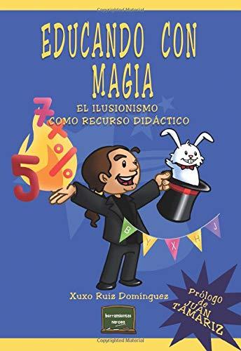 Educando con magia: El ilusionismo como recurso didáctico: 22 (Herramientas)