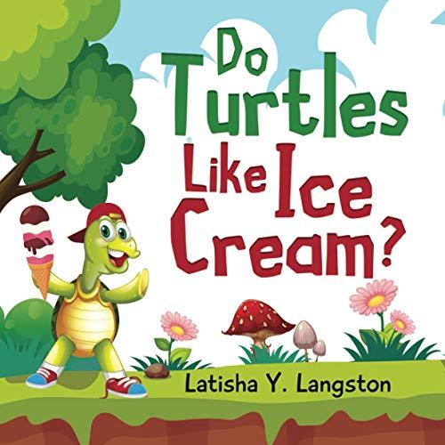 Do Turtles Like Ice Cream?