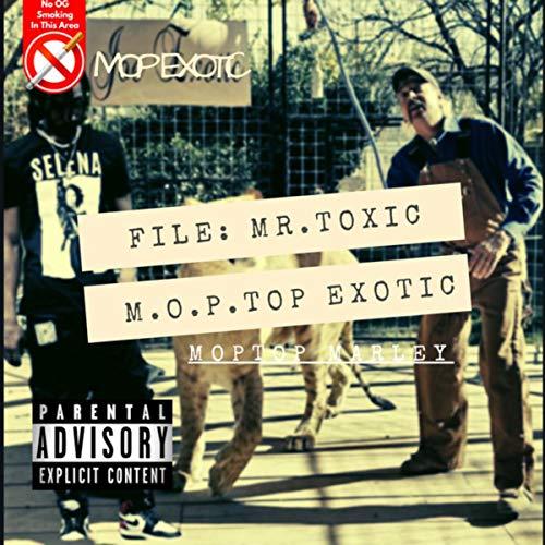 Mop Exotic Mr Toxic [Explicit]
