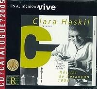 Clara Haskil a Besancon: Recital D by Clara Haskil (2005-05-27)