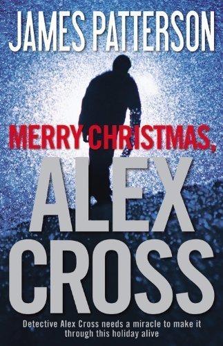 Merry Christmas, Alex Cross by James Patterson (Nov 12 2012)