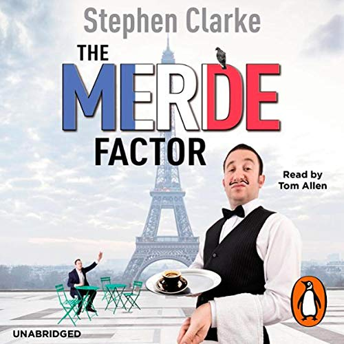 The Merde Factor                   By:                                                                                                                                 Stephen Clarke                               Narrated by:                                                                                                                                 Tom Allen                      Length: 7 hrs and 22 mins     3 ratings     Overall 3.3