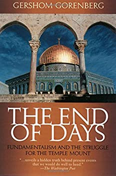 Paperback The End of Days : Fundamentalism and the Struggle for the Temple Mount Book