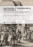 REFORMA Y DISIDENCIA RELIGIOSA: La recepción de las doctrinas reformadas en la península ibérica en el siglo XVI: 168 (Collection de la Casa de Velázquez)