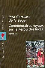 Commentaires royaux sur le Pérou des Incas, tome 3 de Marcel Bataillon