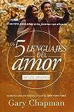 Cinco Lenguajes del Amor Jovenes REV, the 5 Love Languages Teens REV: El Secreto Para Amar a Los Jovenes Con Eficacia