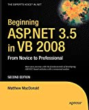Beginning ASP.NET 3.5 in VB 2008: From Novice to Professional (Expert s Voice in .NET)