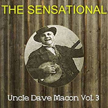 The Sensational Uncle Dave Macon Vol 03