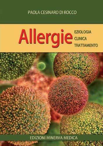 Allergie. Eziologia, clinica, trattamento