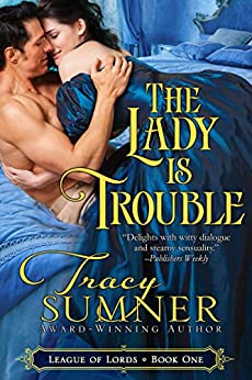 The Lady is Trouble (League of Lords Book 1) by [Tracy Sumner, Holly Ingraham]