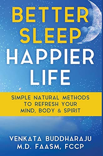 Better Sleep, Happier Life: Simple Natural Methods to Refresh Your Mind, Body, and Spirit