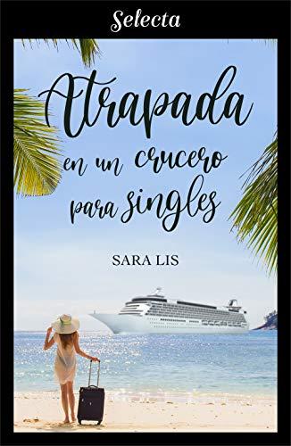 Atrapada en un crucero para singles de [Sara Lis]