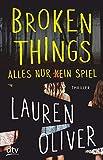 Broken Things – Alles nur (k)ein Spiel: Roman