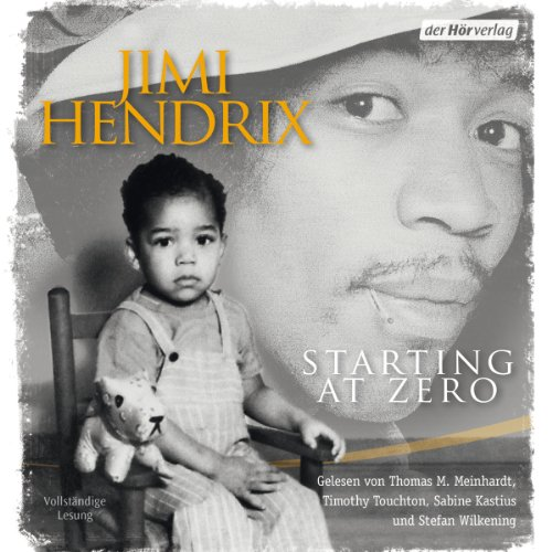 Starting at Zero                   By:                                                                                                                                 Jimi Hendrix                               Narrated by:                                                                                                                                 Thomas M. Meinhardt,                                                                                        Timothy Touchton                      Length: 6 hrs and 16 mins     Not rated yet     Overall 0.0