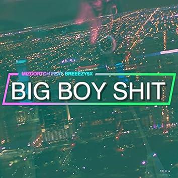 Big Boy Shit