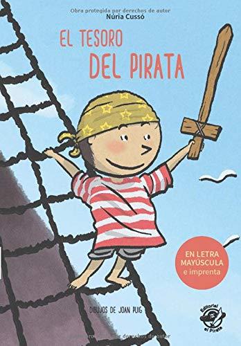 El Tesoro del Pirata: En letra MAYÚSCULA y de imprenta: libros para niños de 5 y 6 años (Aprender a leer en letra MAYÚSCULA e imprenta - en español) ... a Leer en letra MAYÚSCULA y de imprenta)