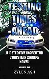 Testing Times Ahead (DI Christian Sharpe Book 1) (English Edition)
