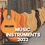 Music Instruments 2022 Calendar: A Monthly and Weekly 12 Months Calendar 2022 With Pictures of the Music Instruments For Desk, Office to Write in ... Ideas For Men, Women, Girls, Boys in Bulk