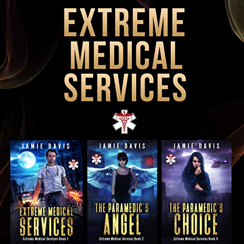 Extreme Medical Services Box Set, Vol 1 - 3: Medical Care of the Fringes of Humanity  By  cover art