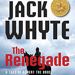 The Renegade     A Tale of Robert the Bruce - The Guardians, Book 2              Written by:                                                                                                                                 Jack Whyte                               Narrated by:                                                                                                                                 David Monteath                      Length: 21 hrs and 34 mins     Not rated yet     Overall 0.0