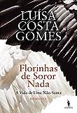 Florinhas de Soror Nada – A Vida de Uma Não-Santa (Portuguese Edition)