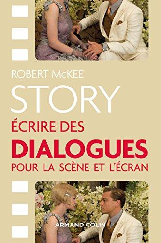 Story: Écrire des Dialogues Pour la Scène et l'Écran