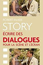 Story - Ecrire des dialogues pour la scène et l'écran de Robert McKee