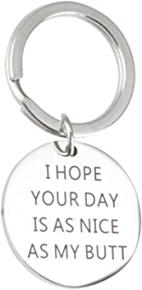 Humorous Christmas Birthday Gifts I Hope Your Day is As Nice As My Butt Keychain Boyfriend Girlfriend Wife Husband Keychain Jewelry