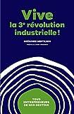 Vive La 3ème révolution industrielle ! Tous entrepreneurs de nos destins