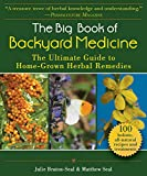 The Big Book of Backyard Medicine: The Ultimate Guide to Home-Grown Herbal Remedies