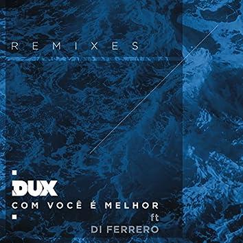 Com Você é Melhor (Remixes)