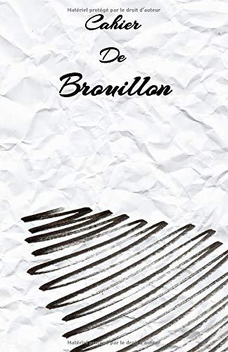 Cahier de brouillon: 100 pages   format de poche   13,97 cm x 21,59 cm (5,5 po x 8,5 po)   Carnet de brouillon
