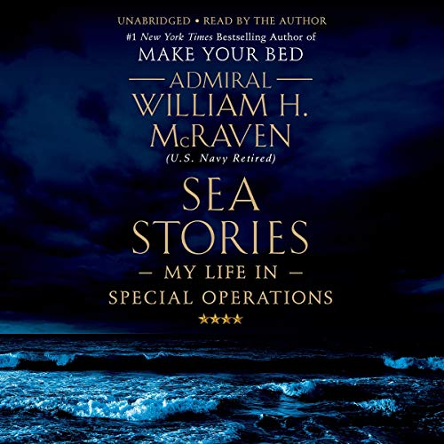 Sea Stories     My Life in Special Operations              By:                                                                                                                                 William H. McRaven                               Narrated by:                                                                                                                                 William H. McRaven                      Length: 10 hrs and 14 mins     579 ratings     Overall 4.9